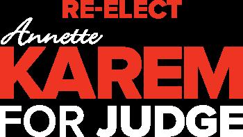 Re-Elect Annette Karem for Judge